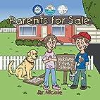 Parents for Sale by Dr. Nicole Audet