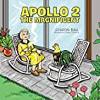 Apollo 2, the Magnificent by Sharon Ball