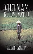 Vietnam Rejuvenated by Salah Ramaha