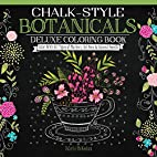 Chalk-Style Botanicals Deluxe Coloring Book:…