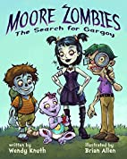 Moore Zombies: The Search for Gargoy by…