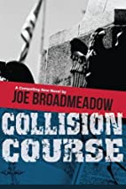 Collision Course by Joe Broadmeadow