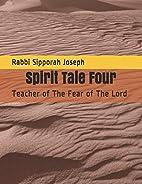 Spirit Tale Four: Teacher of the Fear of The…