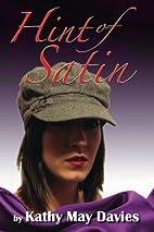 Hint of Satin by Kathy May Davies