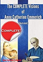 The Complete Visions of Anne Catherine…