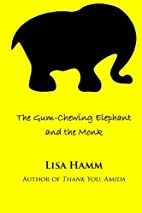 The Gum-Chewing Elephant and the Monk by…