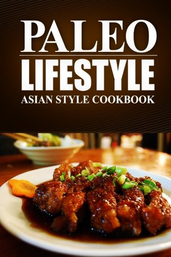 paleo-lifestyle-asian-style-cookbook-modern-caveman-cookbook-for-grain-free-low-carb-eating-sugar-free-detox-lifestyle