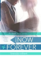 Now and Forever (Now, #3) by Brenda Rothert