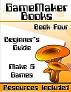 GameMaker Studio Book - A Beginner's…