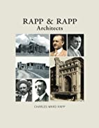 Rapp and Rapp Architects by Mr. Charles Ward…