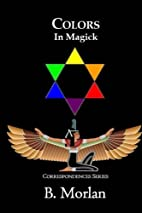 Colors In Magick: Correspondences Series by…