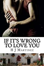 If it's wrong to love you by H J…