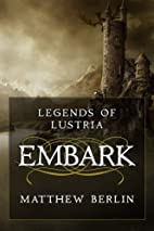 Legends of Lustria: Embark (Volume 1) by…