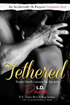 Tethered by L.D. Davis