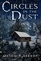 Circles in the Dust by Matthew Harrop