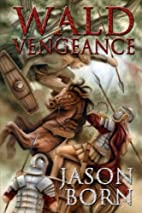 Wald Vengeance (The Wald Chronicles Book 3)…