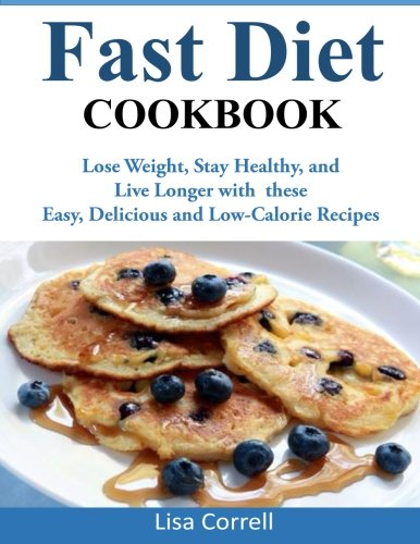 fast-diet-cookbook-lose-weight-stay-healthy-and-live-longer-with-these-easy-delicious-and-low-calorie-recipes