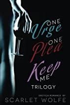 One Urge, One Plea, Keep Me Trilogy by…