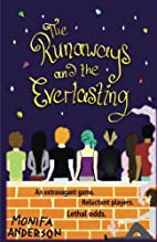 The Runaways and the Everlasting by Monifa…