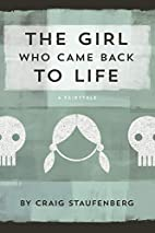 The Girl Who Came Back to Life: A Fairytale…