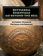 Kettlebell Essentials by Anthony J Diluglio