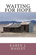 Waiting for Hope by Karen J. Hasley