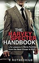 The Harvey Specter Handbook: Life Lessons &…