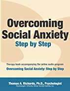 Overcoming Social Anxiety: Step by Step by…
