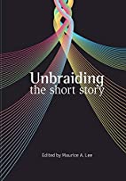 Unbraiding the short story by Stacey Jones