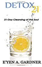 Detox 21: 21 Day Cleansing of the Soul by Mr…