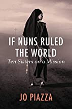 If Nuns Ruled the World: Ten Sisters on a…