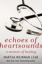 Echoes of Heartsounds: A Memoir by Martha…
