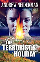 The Terrorist's Holiday by Andrew…