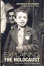 Explaining the Holocaust: How and Why It…