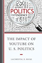 The Impact of YouTube on U.S. Politics by…