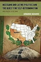 Mexicano and Latino Politics and the Quest…
