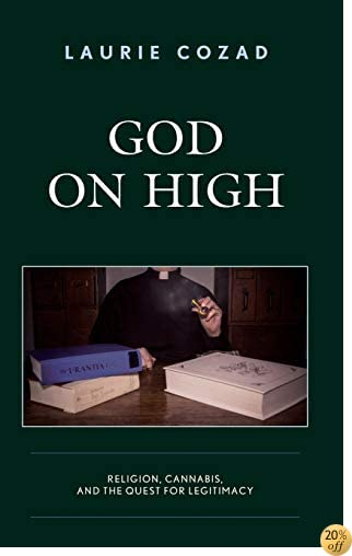 God on High: Religion, Cannabis, and the Quest for Legitimacy
