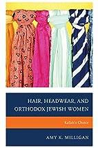 Hair, Headwear, and Orthodox Jewish Women:…