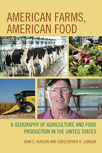 american-farms-american-food-a-geography-of-agriculture-and-food-production-in-the-united-states