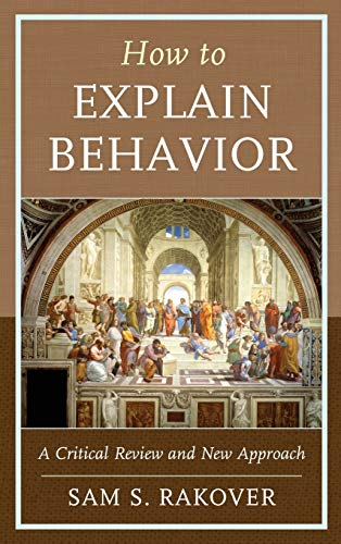 how-to-explain-behavior-a-critical-review-and-new-approach