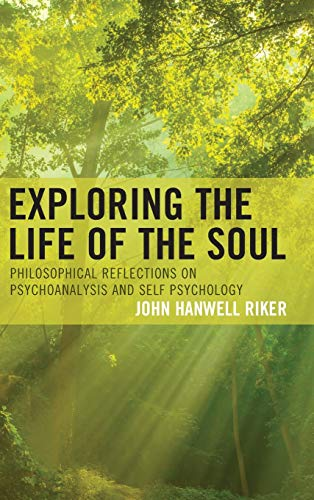 exploring-the-life-of-the-soul-philosophical-reflections-on-psychoanalysis-and-self-psychology