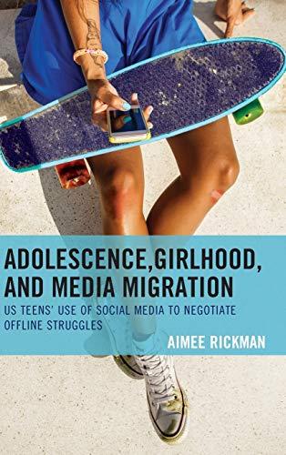 adolescence-girlhood-and-media-migration-us-teens-use-of-social-media-to-negotiate-offline-struggles-communicating-gender