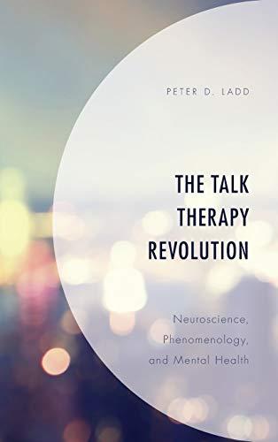 the-talk-therapy-revolution-neuroscience-phenomenology-and-mental-health