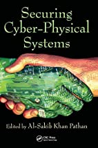 Securing Cyber-Physical Systems by Al-Sakib…