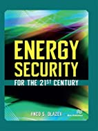 Energy security for the 21st century by Anco…