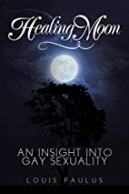 Healing Moon: An Insight Into Gay Sexuality…