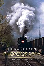 Photography: A Concise History by Donald…