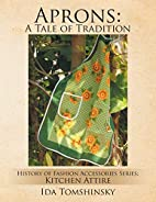 Aprons: A Tale of Tradition: History of…
