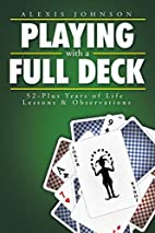 Playing With A Full Deck: 52-Plus Years of…