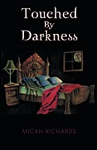 Touched by Darkness by Micah Richards